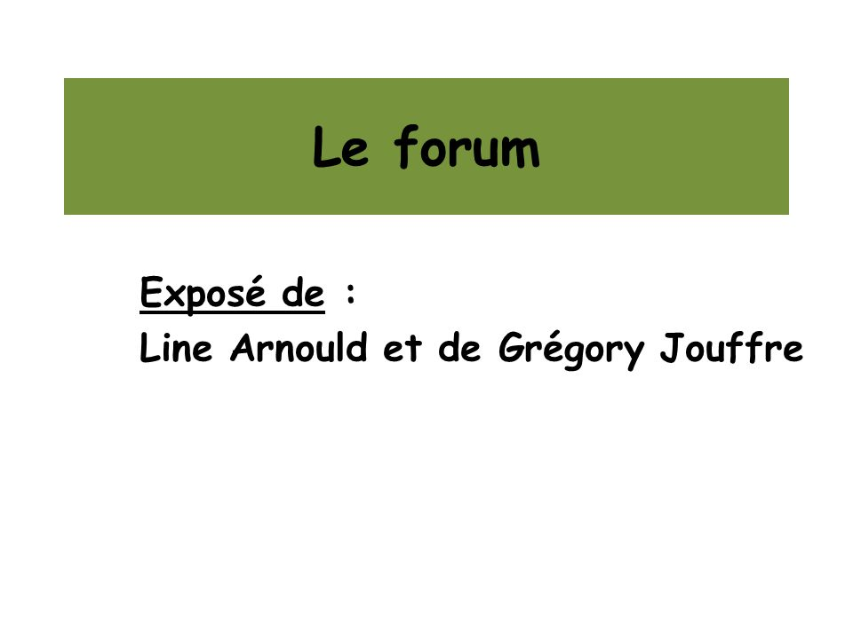 Exposé de : Line Arnould et de Grégory Jouffre