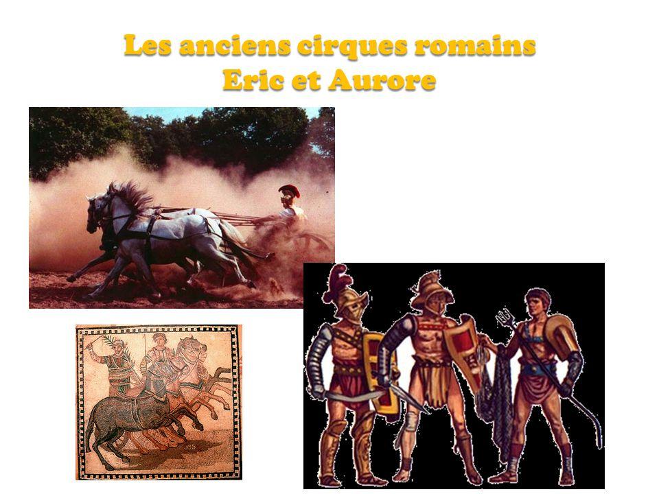 Les anciens cirques romains Eric et Aurore