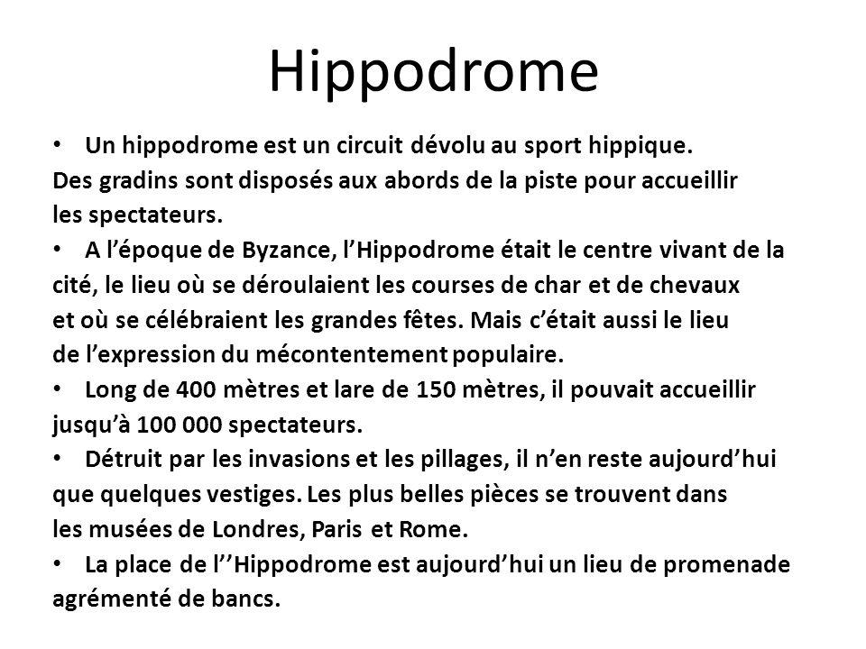 Hippodrome Un hippodrome est un circuit dévolu au sport hippique.