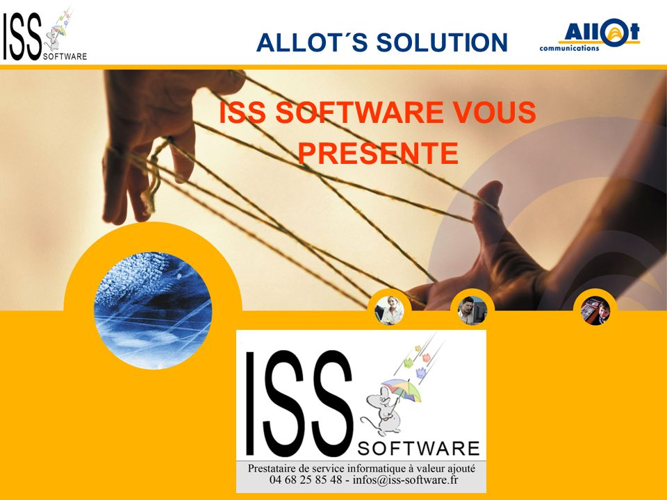 AC-10000/AC-5000 ISS SOFTWARE VOUS PRESENTE