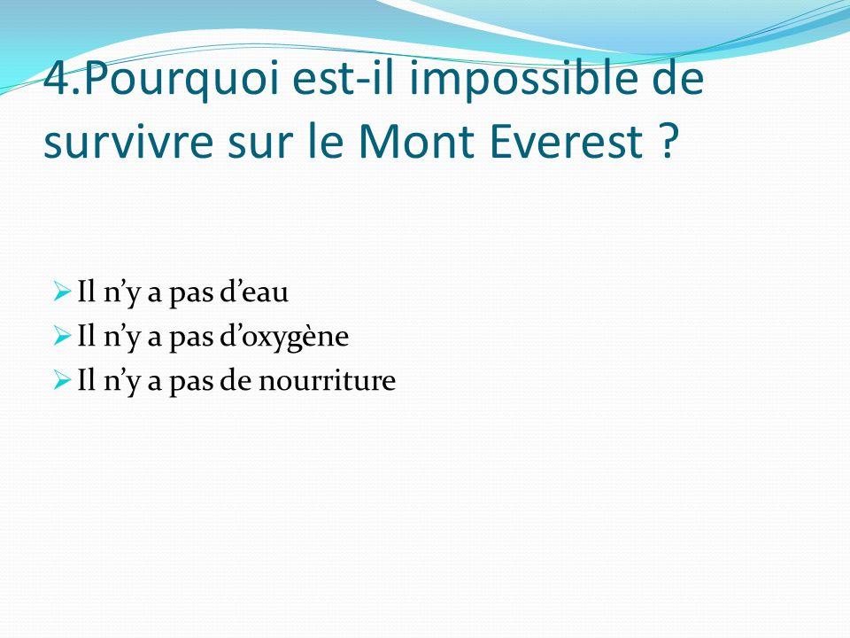 4.Pourquoi est-il impossible de survivre sur le Mont Everest