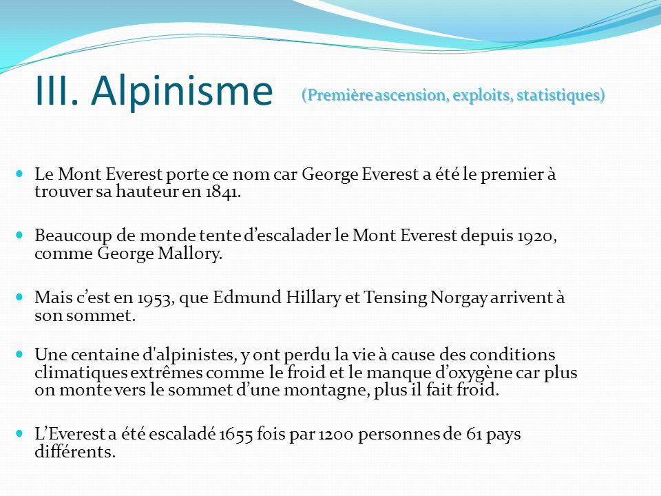 III. Alpinisme (Première ascension, exploits, statistiques)