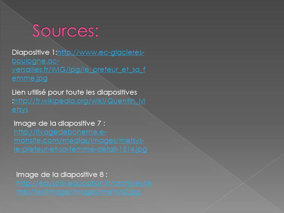 Sources: Diapositive 1:http://www.ec-glacieres-boulogne.ac-versailles.fr/IMG/jpg/le_preteur_et_sa_femme.jpg.