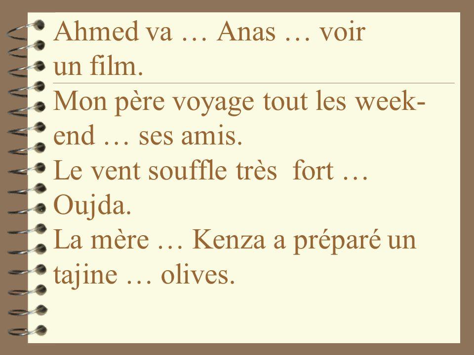 Ahmed va … Anas … voir un film