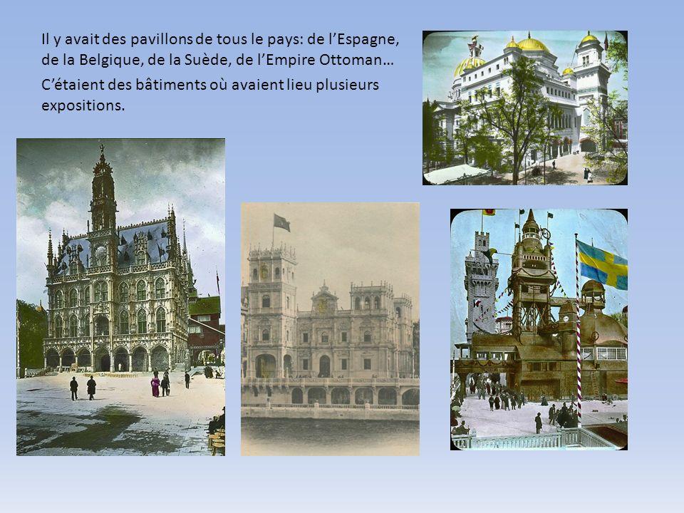 Il y avait des pavillons de tous le pays: de l'Espagne, de la Belgique, de la Suède, de l'Empire Ottoman…