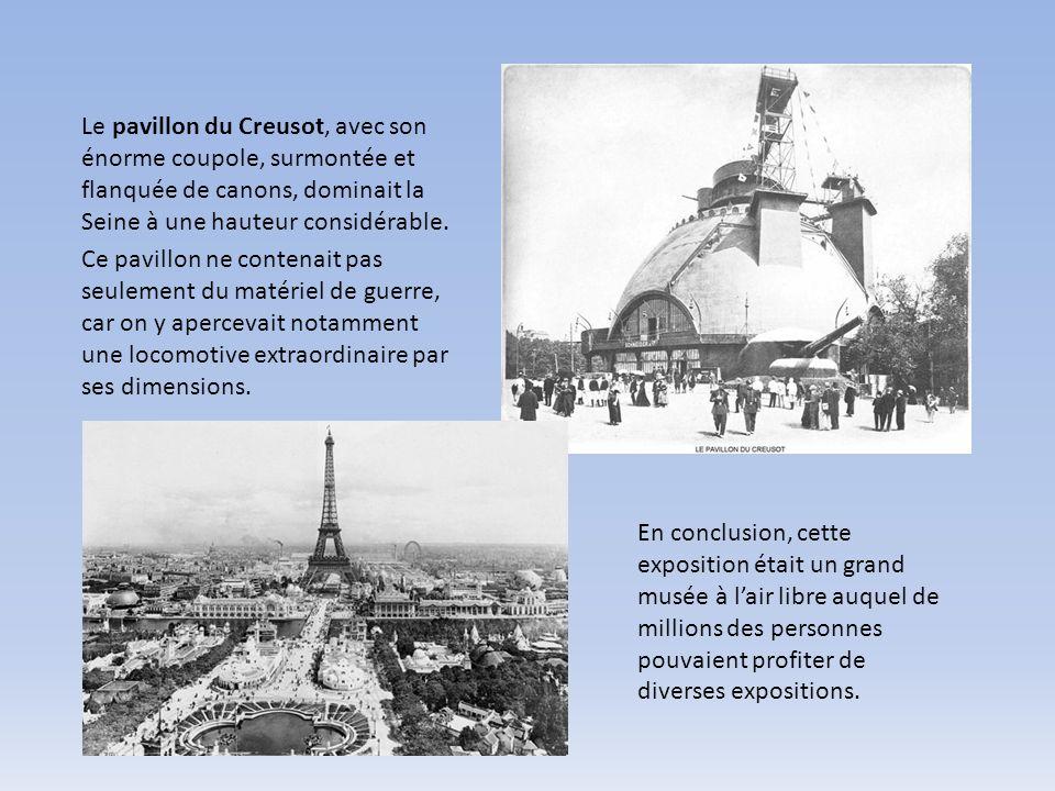 Le pavillon du Creusot, avec son énorme coupole, surmontée et flanquée de canons, dominait la Seine à une hauteur considérable.