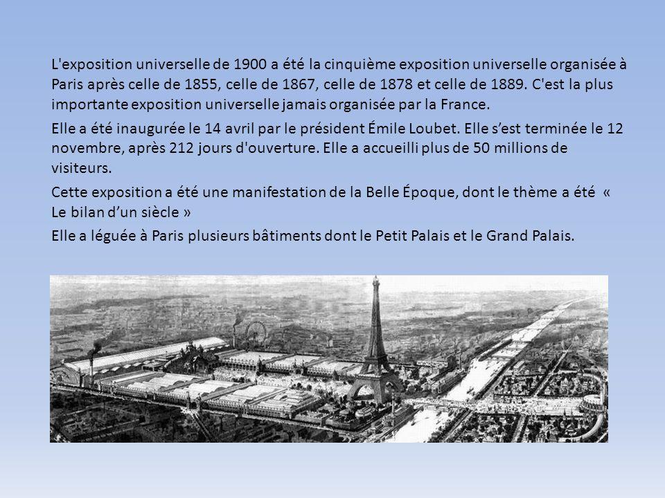 L exposition universelle de 1900 a été la cinquième exposition universelle organisée à Paris après celle de 1855, celle de 1867, celle de 1878 et celle de 1889. C est la plus importante exposition universelle jamais organisée par la France.