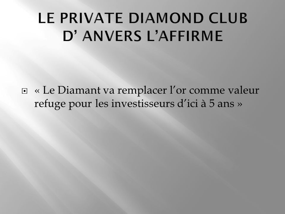 LE PRIVATE DIAMOND CLUB D' ANVERS L'AFFIRME