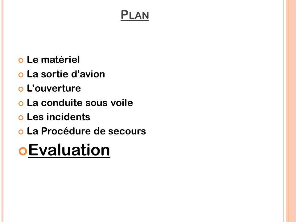 Evaluation Plan Le matériel La sortie d avion L'ouverture