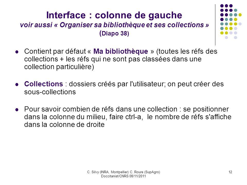 Interface : colonne de gauche voir aussi « Organiser sa bibliothèque et ses collections » (Diapo 38)