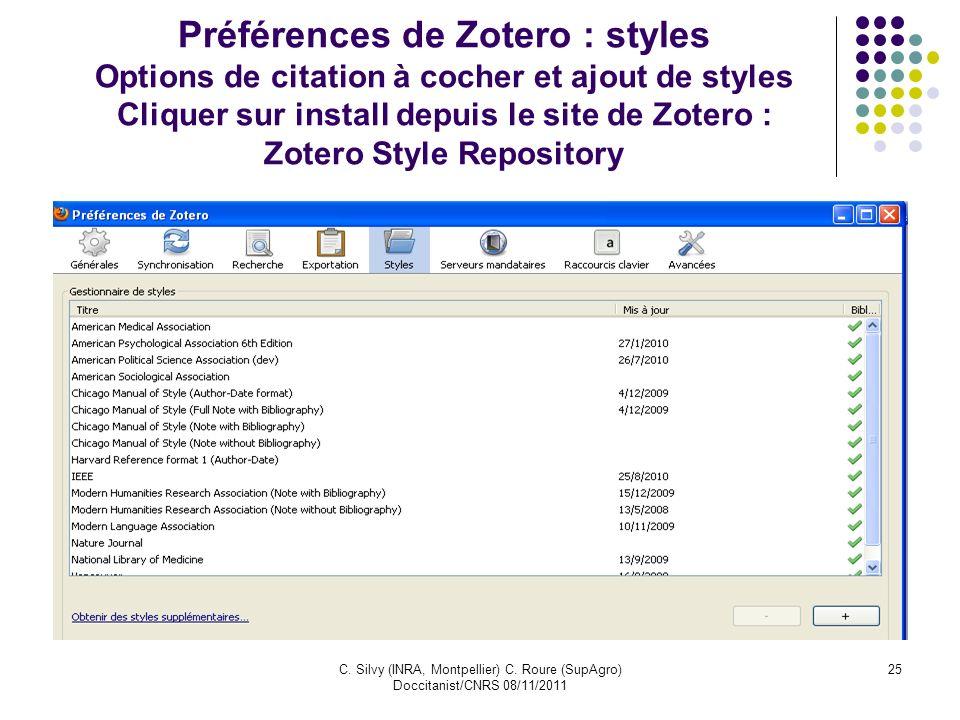 Préférences de Zotero : styles Options de citation à cocher et ajout de styles Cliquer sur install depuis le site de Zotero : Zotero Style Repository