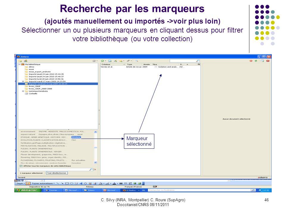 Recherche par les marqueurs (ajoutés manuellement ou importés ->voir plus loin) Sélectionner un ou plusieurs marqueurs en cliquant dessus pour filtrer votre bibliothèque (ou votre collection)