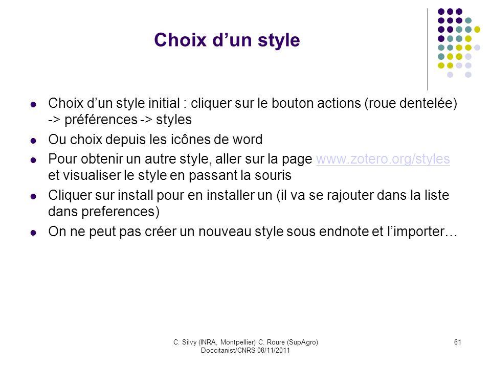 Choix d'un style Choix d'un style initial : cliquer sur le bouton actions (roue dentelée) -> préférences -> styles.