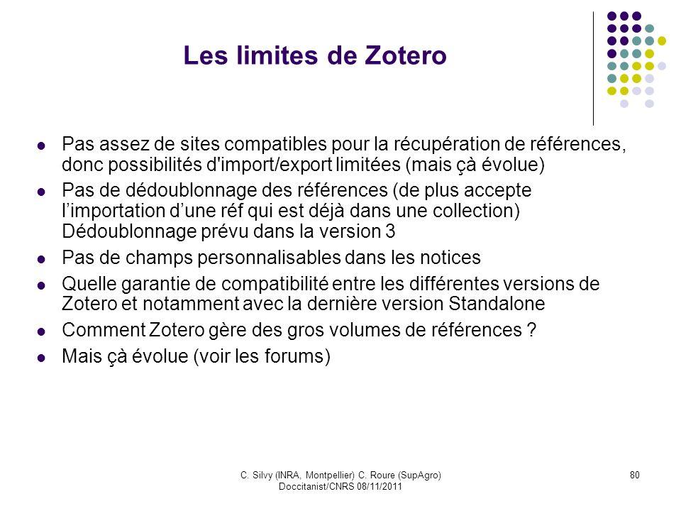 Les limites de ZoteroPas assez de sites compatibles pour la récupération de références, donc possibilités d import/export limitées (mais çà évolue)