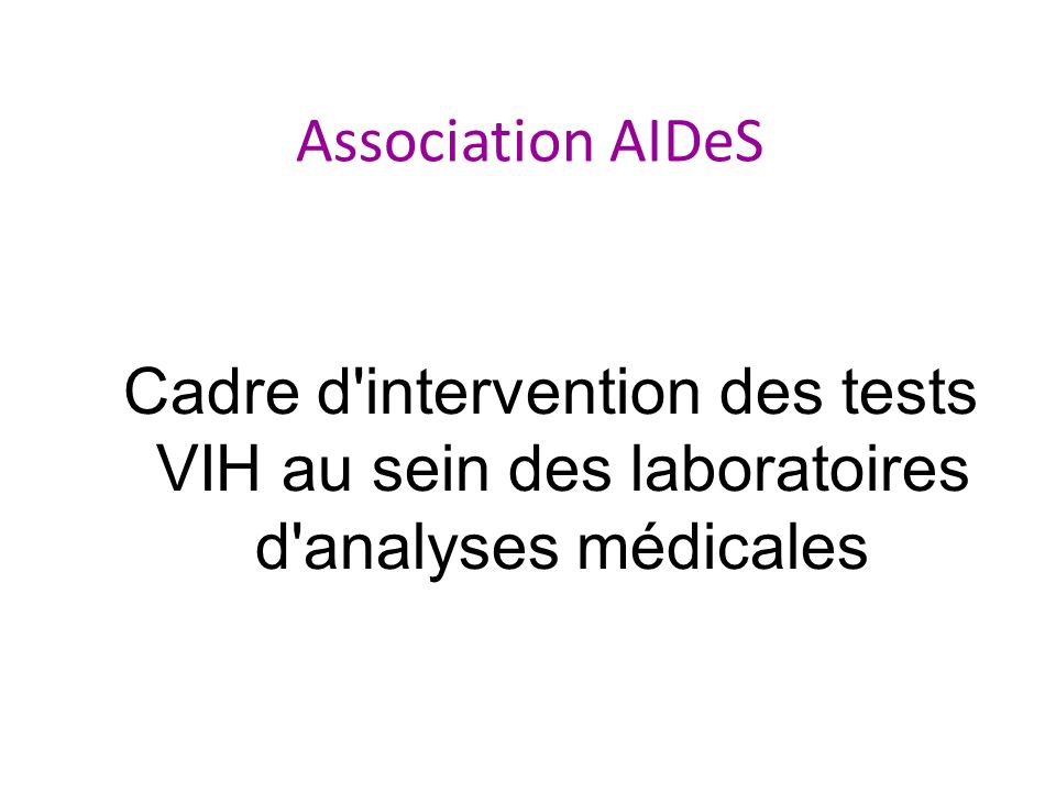 Association AIDeS Cadre d intervention des tests VIH au sein des laboratoires d analyses médicales