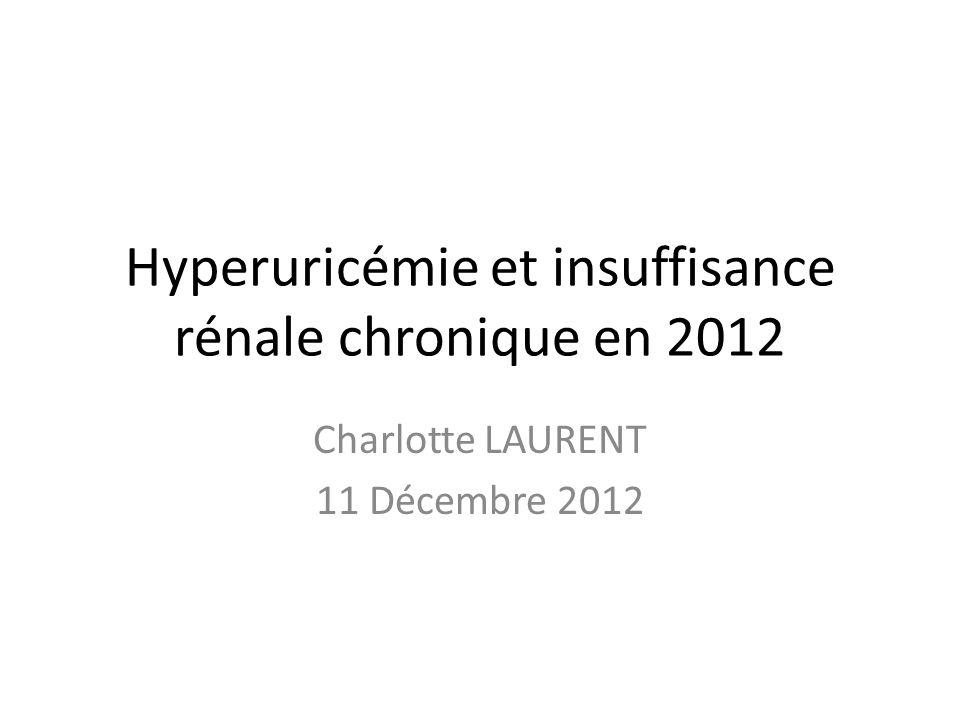 Hyperuricémie et insuffisance rénale chronique en 2012