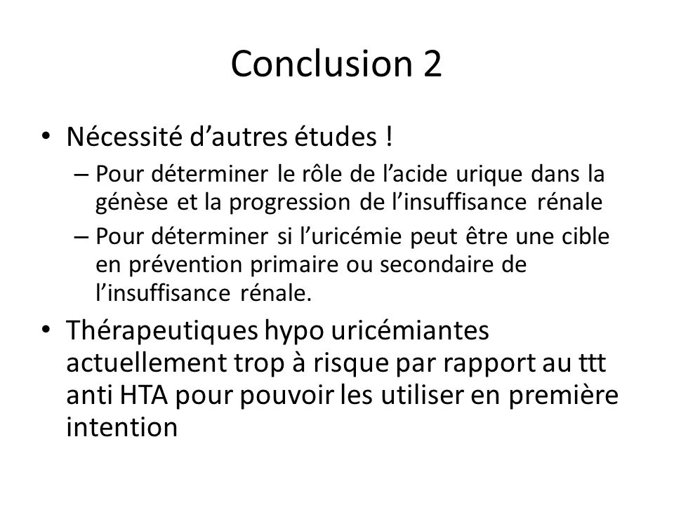 Conclusion 2 Nécessité d'autres études !