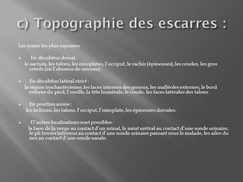 c) Topographie des escarres :