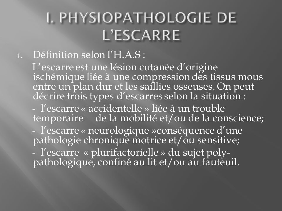 I. PHYSIOPATHOLOGIE DE L'ESCARRE
