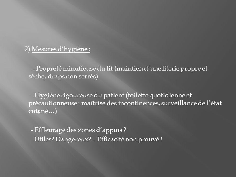 2) Mesures d'hygiène : - Propreté minutieuse du lit (maintien d'une literie propre et sèche, draps non serrés)