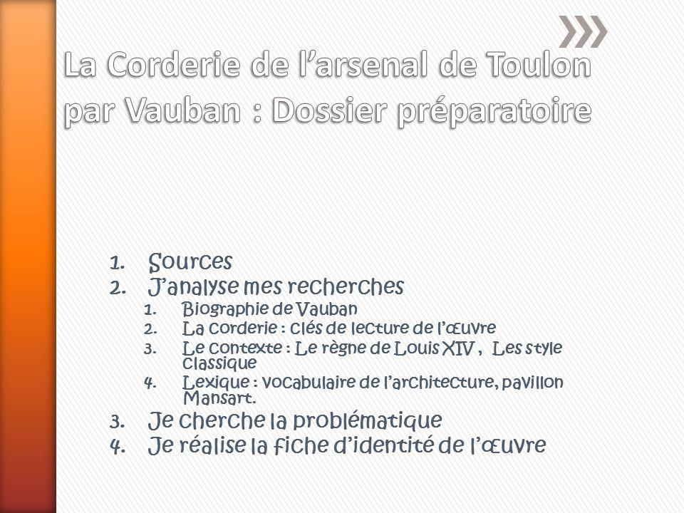 La Corderie de l'arsenal de Toulon par Vauban : Dossier préparatoire