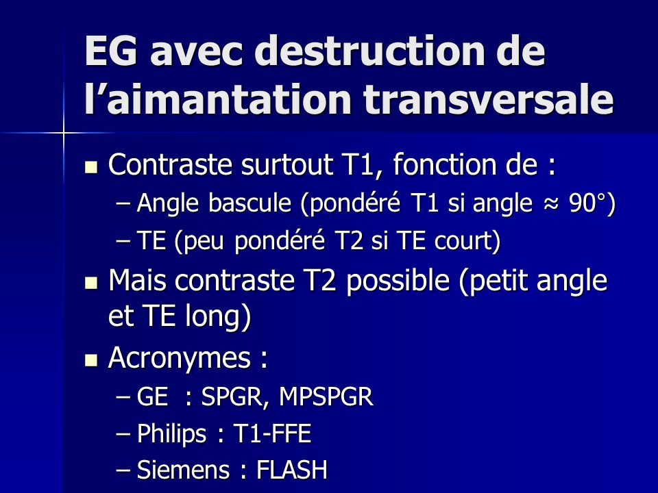 EG avec destruction de l'aimantation transversale