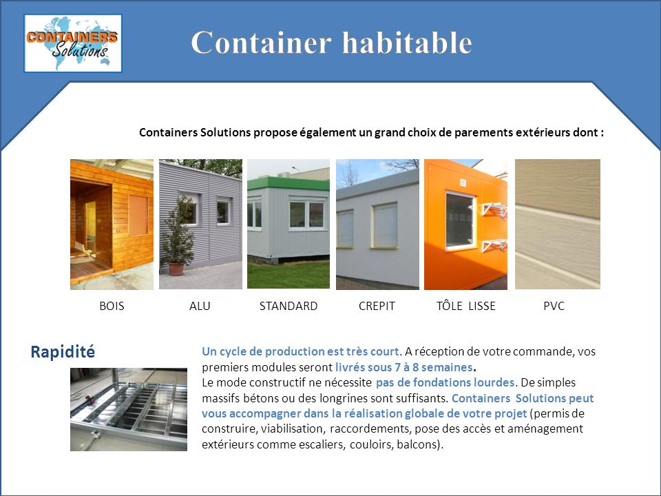 Container habitable Rapidité