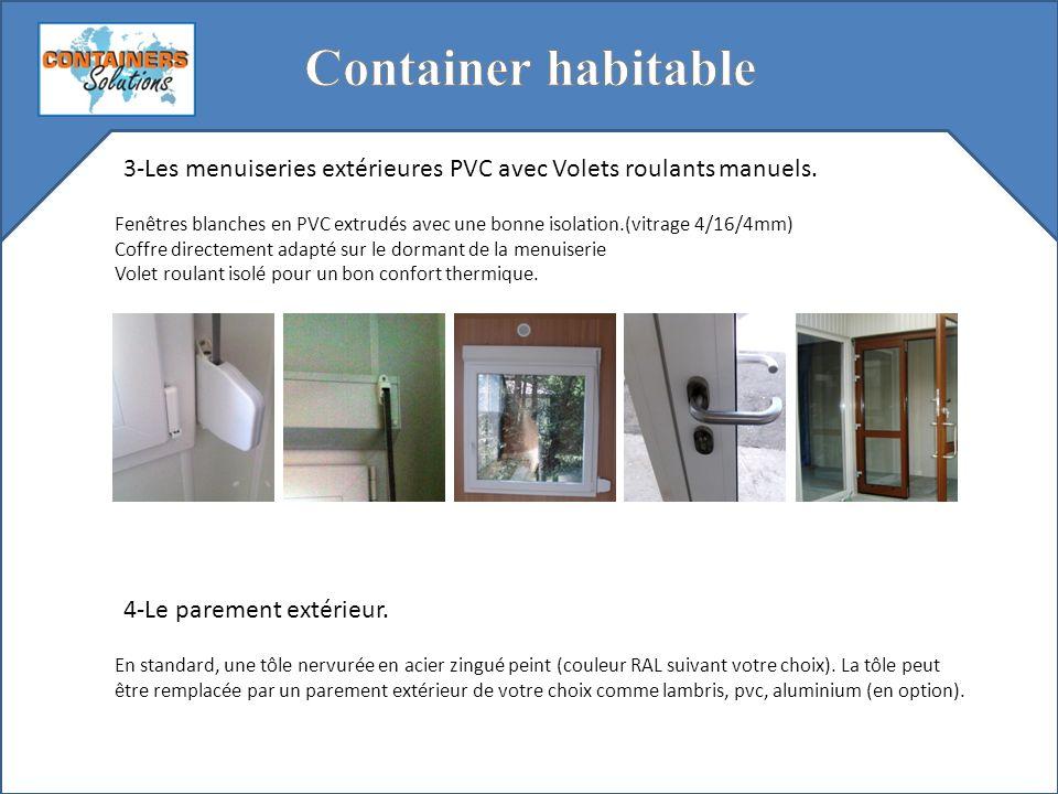 Container habitable 3-Les menuiseries extérieures PVC avec Volets roulants manuels.