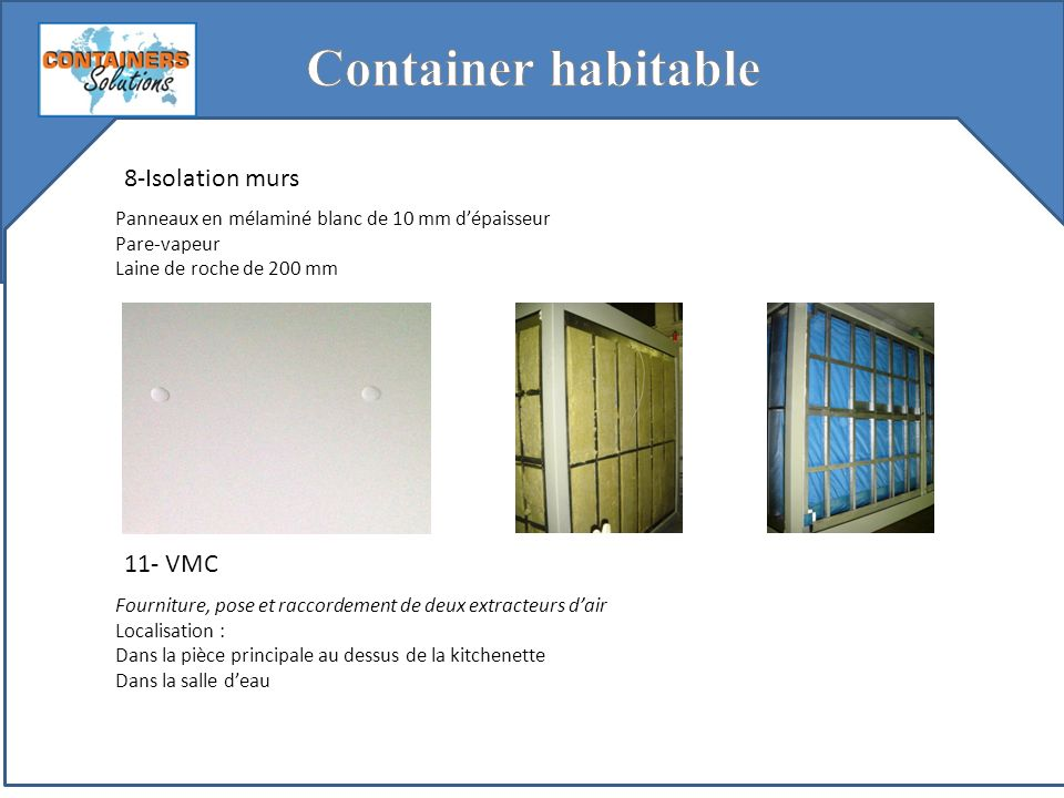Container habitable 8-Isolation murs 11- VMC