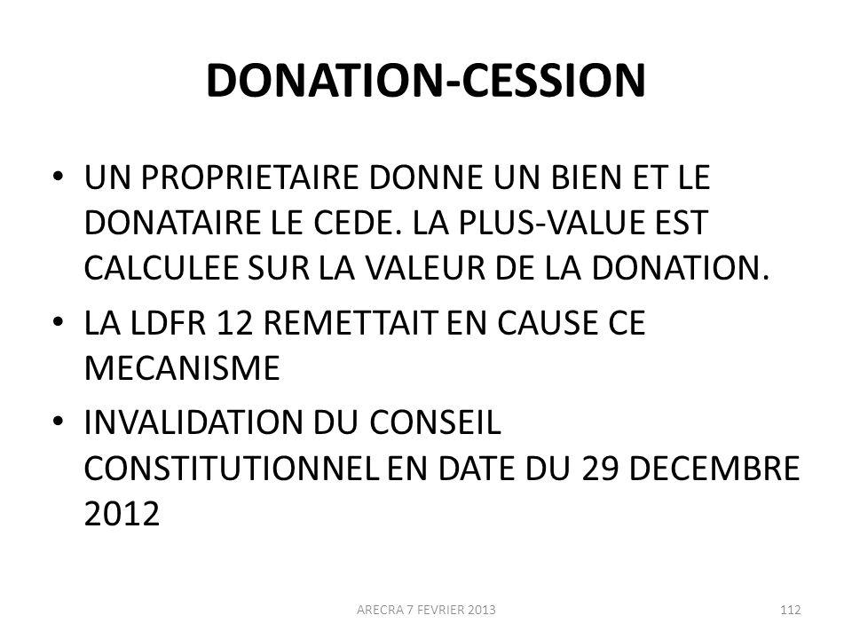DONATION-CESSION UN PROPRIETAIRE DONNE UN BIEN ET LE DONATAIRE LE CEDE. LA PLUS-VALUE EST CALCULEE SUR LA VALEUR DE LA DONATION.