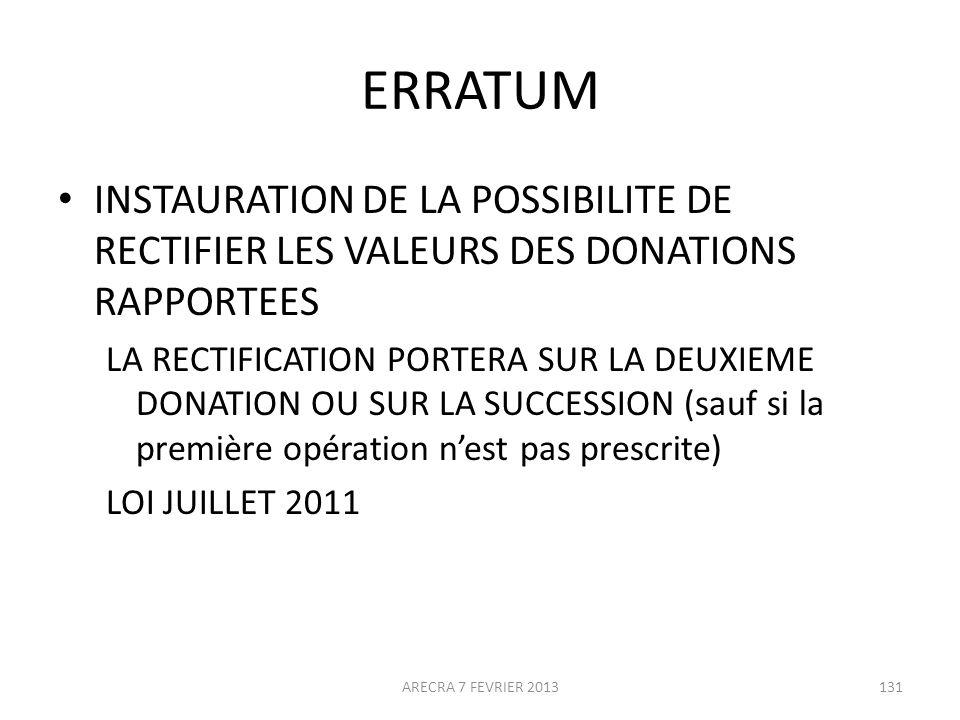 ERRATUM INSTAURATION DE LA POSSIBILITE DE RECTIFIER LES VALEURS DES DONATIONS RAPPORTEES.