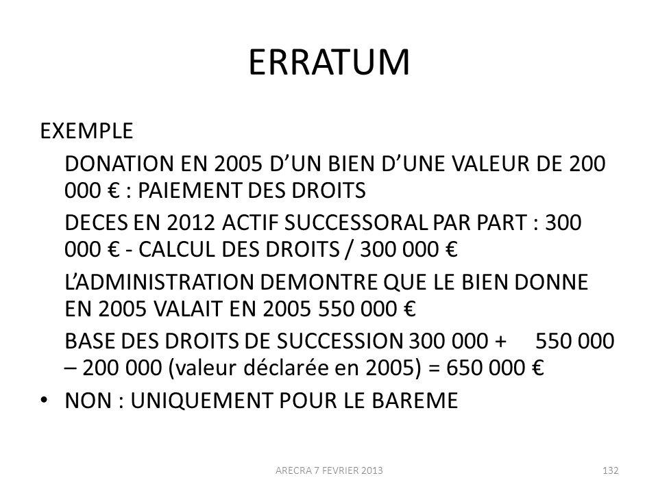 ERRATUM EXEMPLE. DONATION EN 2005 D'UN BIEN D'UNE VALEUR DE 200 000 € : PAIEMENT DES DROITS.
