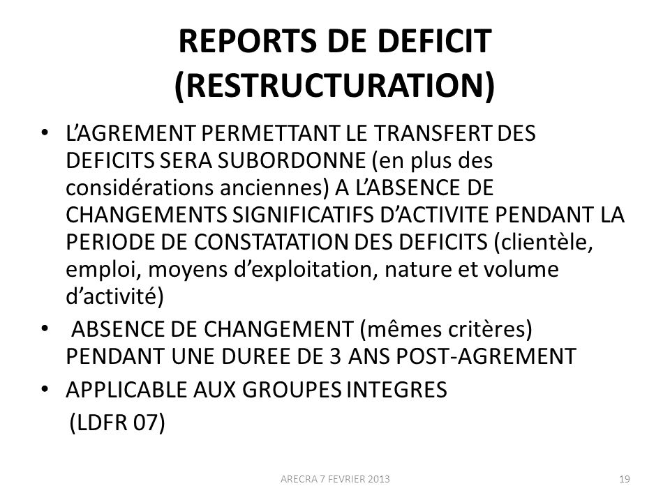 REPORTS DE DEFICIT (RESTRUCTURATION)