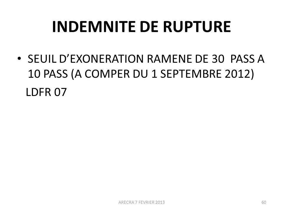 INDEMNITE DE RUPTURE SEUIL D'EXONERATION RAMENE DE 30 PASS A 10 PASS (A COMPER DU 1 SEPTEMBRE 2012)