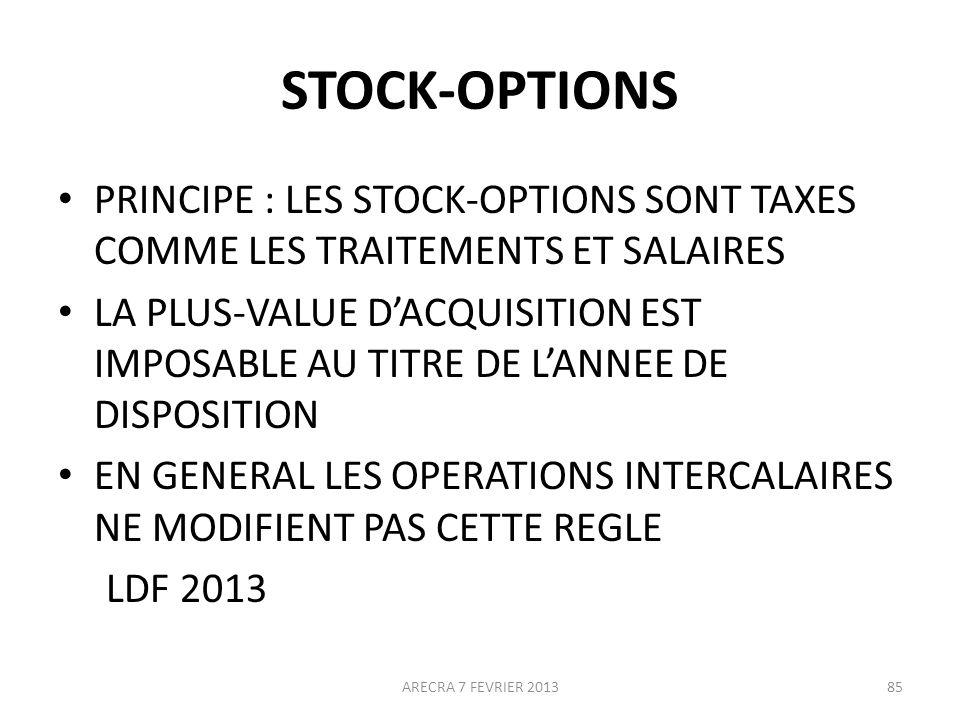 STOCK-OPTIONS PRINCIPE : LES STOCK-OPTIONS SONT TAXES COMME LES TRAITEMENTS ET SALAIRES.