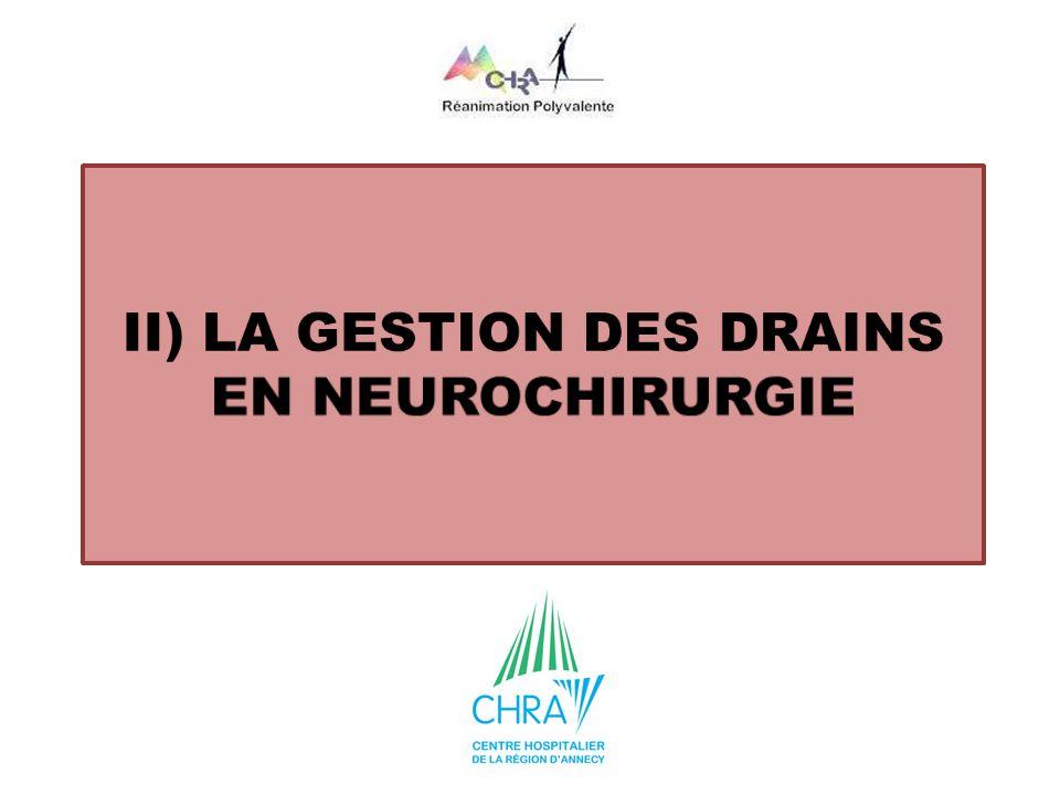 II) LA GESTION DES DRAINS EN NEUROCHIRURGIE