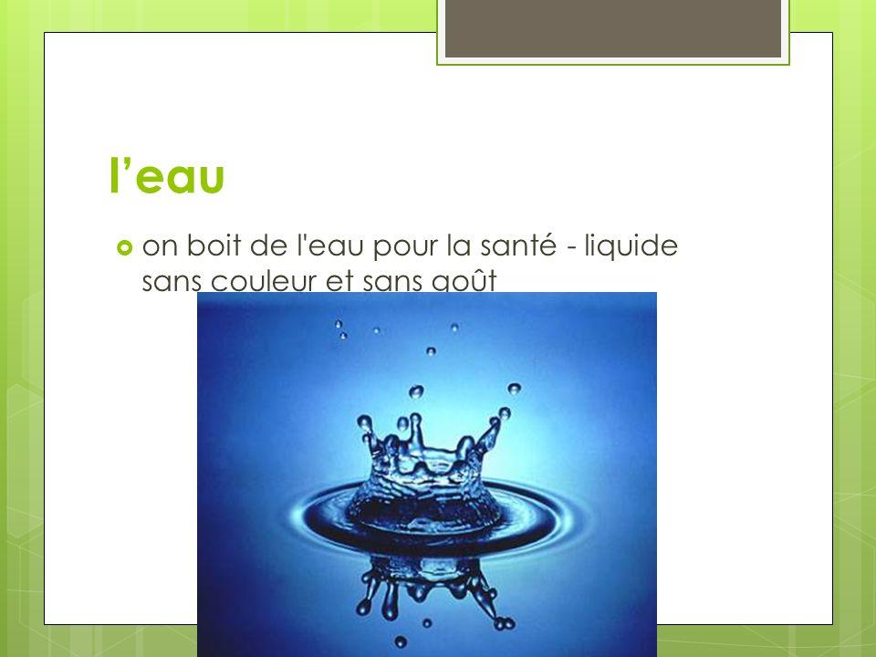 l'eau on boit de l eau pour la santé - liquide sans couleur et sans goût