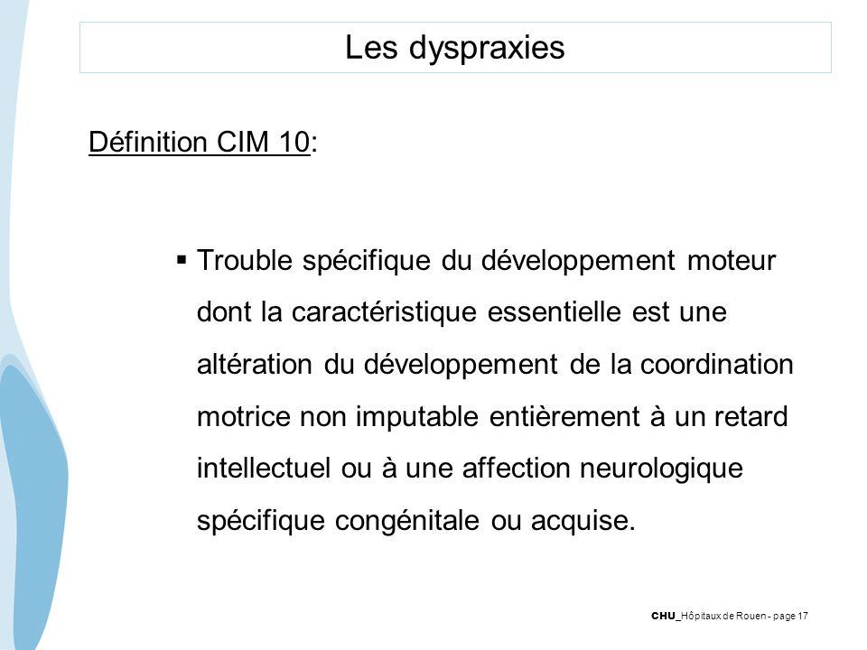 Les dyspraxies Définition CIM 10: