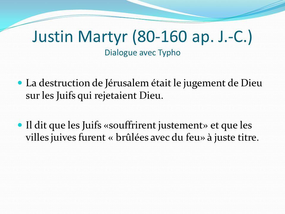 Justin Martyr (80-160 ap. J.-C.) Dialogue avec Typho