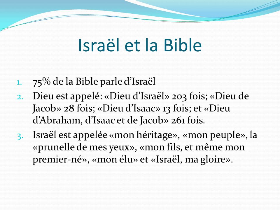 Israël et la Bible 75% de la Bible parle d'Israël