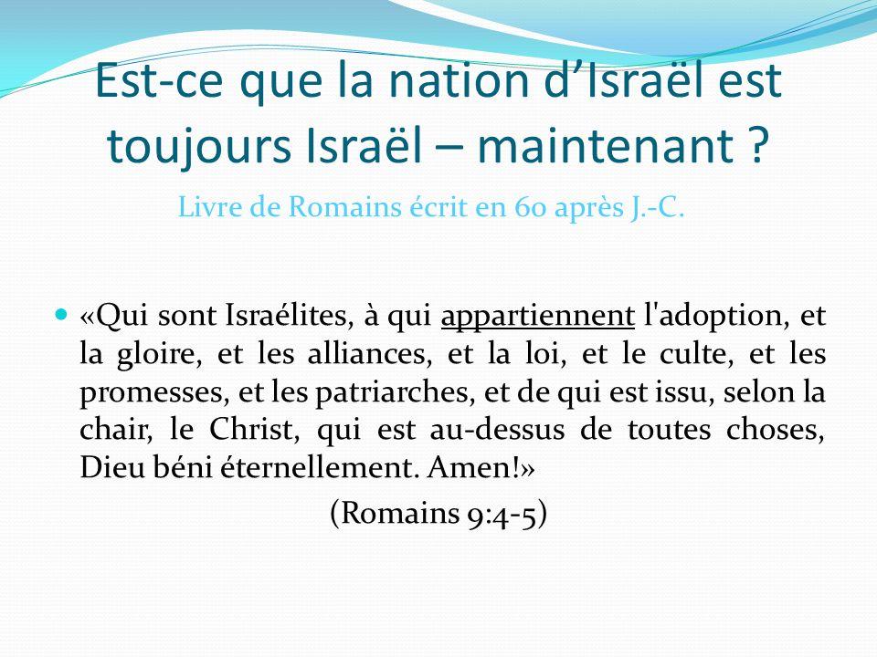 Est-ce que la nation d'Israël est toujours Israël – maintenant