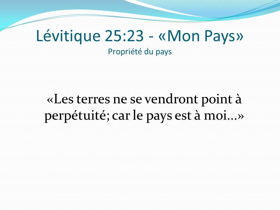 Lévitique 25:23 - «Mon Pays» Propriété du pays