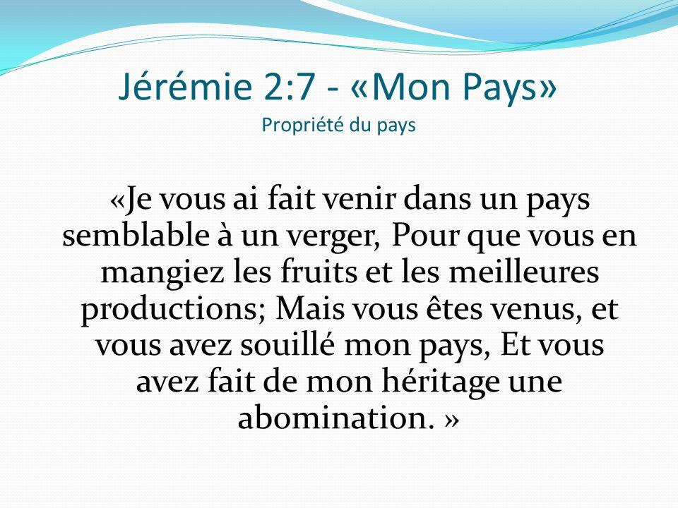 Jérémie 2:7 - «Mon Pays» Propriété du pays
