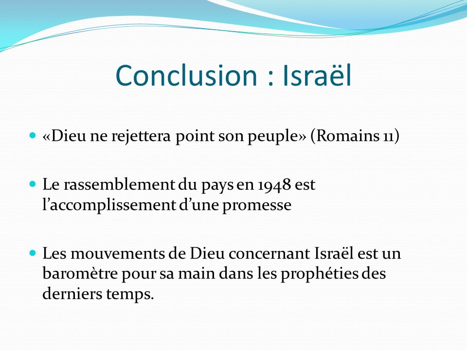 Conclusion : Israël «Dieu ne rejettera point son peuple» (Romains 11)