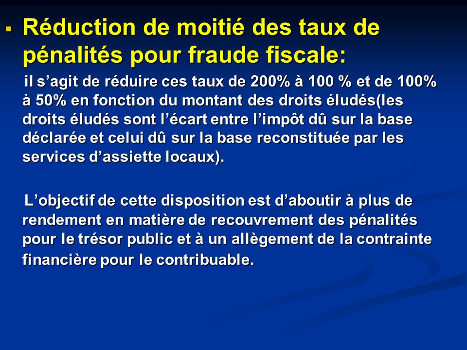 Réduction de moitié des taux de pénalités pour fraude fiscale: