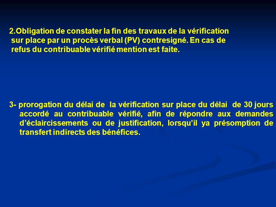 2.Obligation de constater la fin des travaux de la vérification