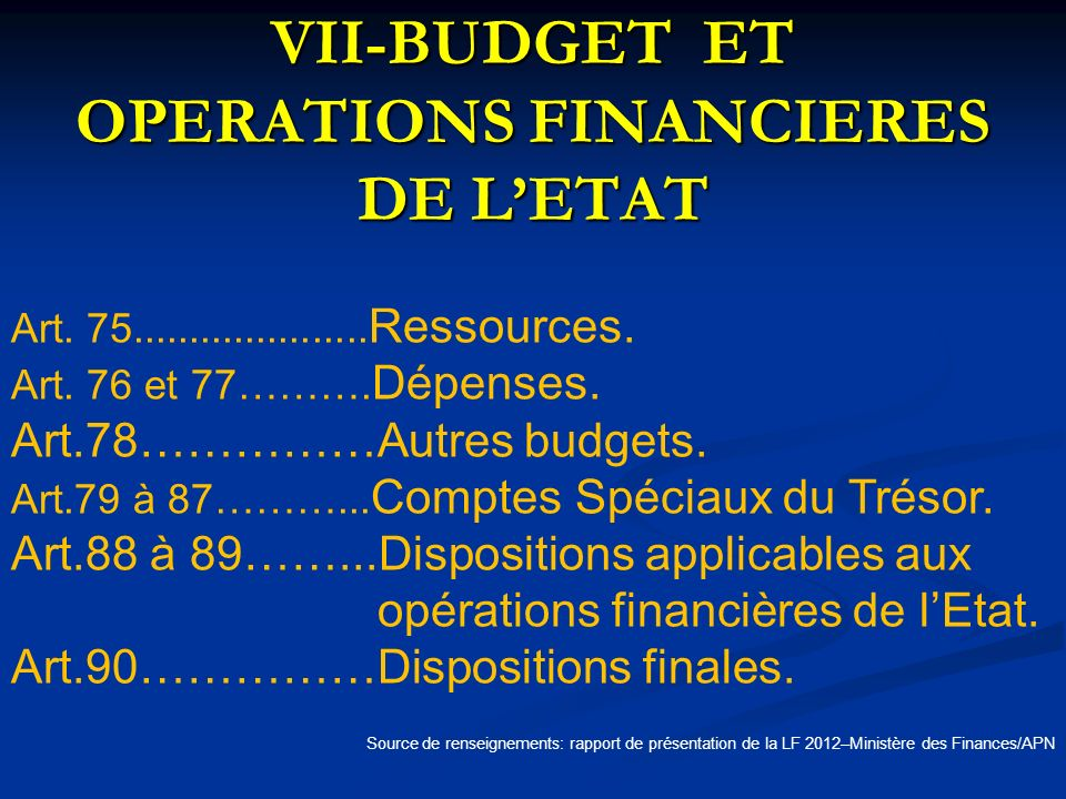 VII-BUDGET ET OPERATIONS FINANCIERES DE L'ETAT