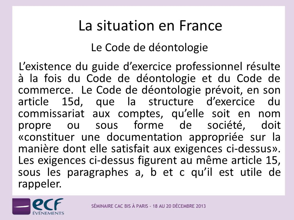La situation en France Le Code de déontologie