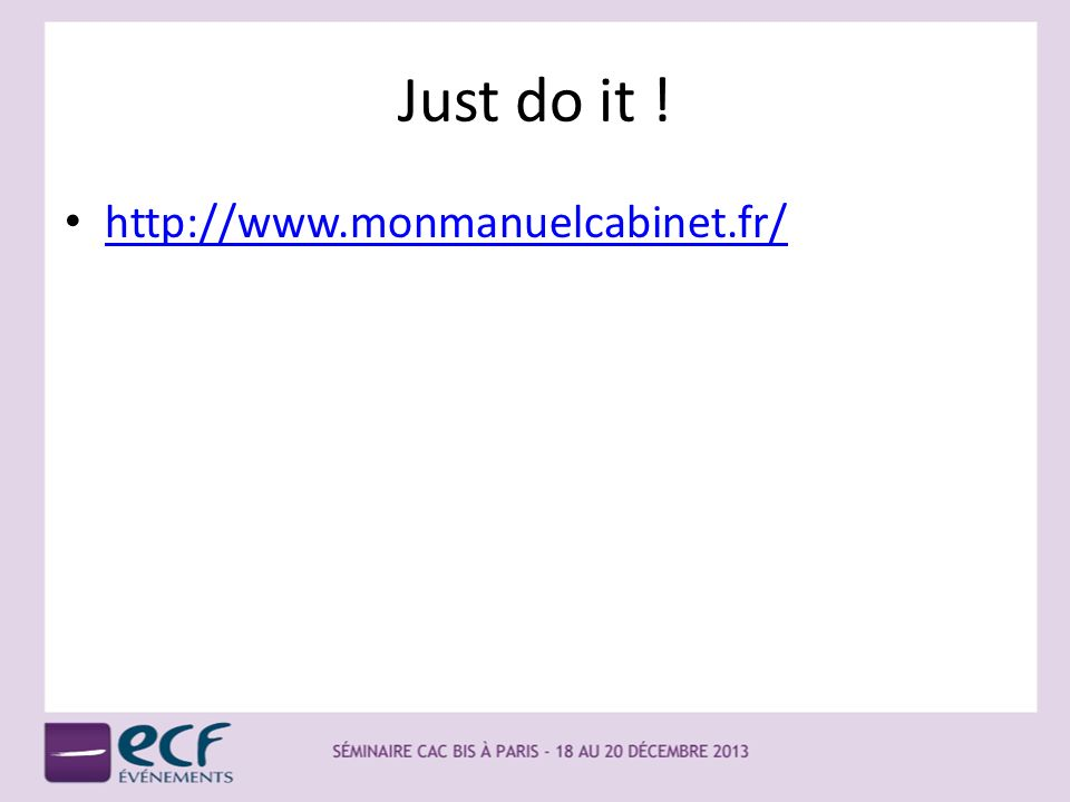 Just do it ! http://www.monmanuelcabinet.fr/