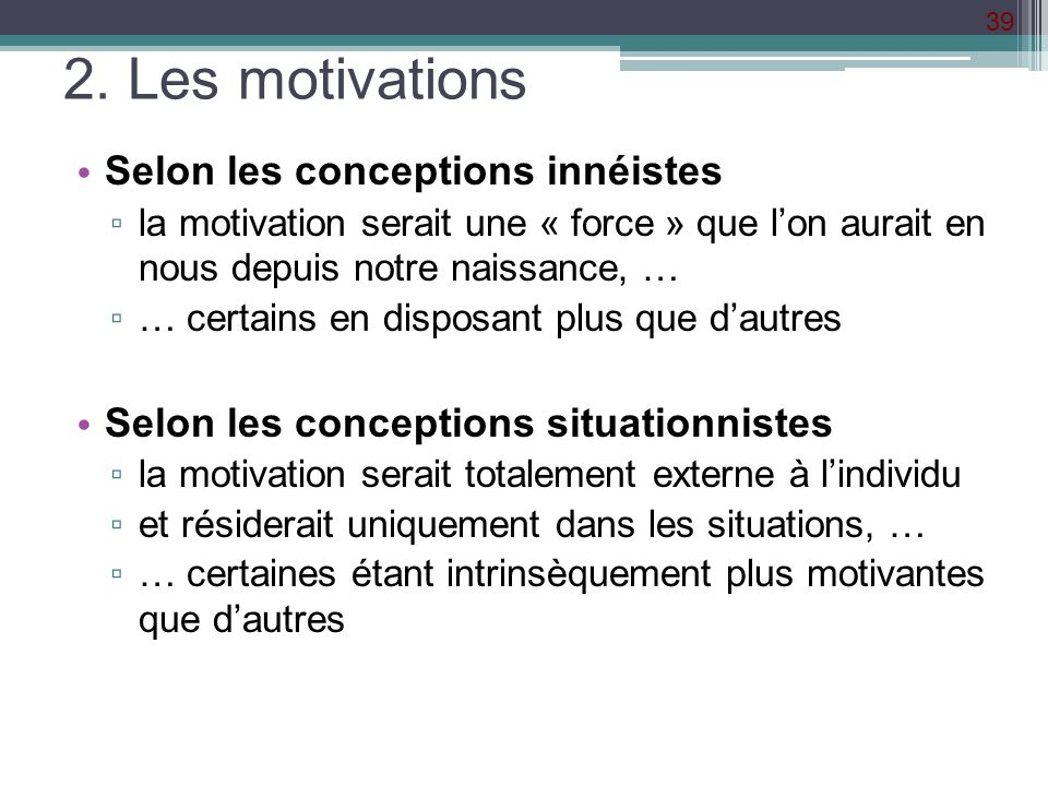 2. Les motivations Selon les conceptions innéistes